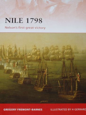 Nile 1798 - Nelson's First Great Victory, by Gregory Fremont Barnes and illustrated by H Gerrard